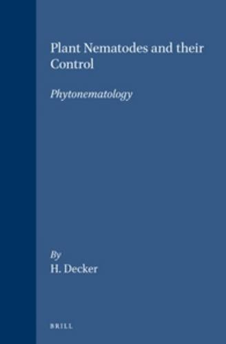 Plant Nematodes and Their Control - Phytonematology: Heinz Decker