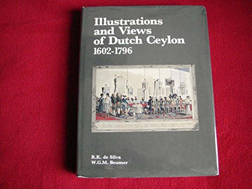 9789004089792: Illustrations and Views of Dutch Ceylon 1602-1796: A Comprehensive Work of Pictorial Reference With Selected Eye-Witness Accounts