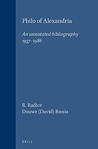 Philo of Alexandria: An Annotated Bibliography, 1937-1986: Radice, Roberto/ Runia,