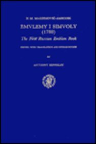 EMVLEMY I SIMVOLY (1788). THE FIRST RUSSIAN EMBLEM BOOK. EDITED, WITH TRANSLATION AND INTRODUCTIO...