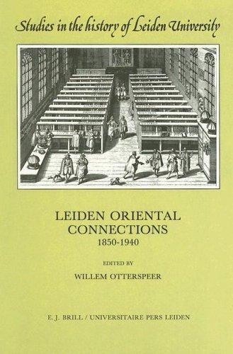 9789004090224: Leiden Oriental Connections, 1850-1940 (Studies in the History of Leiden University)