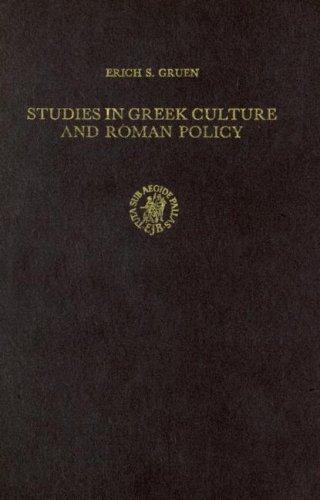 Studies in Greek Culture and Roman Policy (Cincinnati Classical Studies New Series) - Gruen