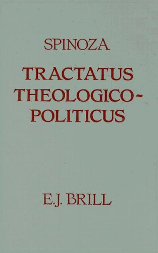 Tractatus Theologico-Politicus: Gebhardt Edition (1925). Translated by S. Shirley. Introduction by ...