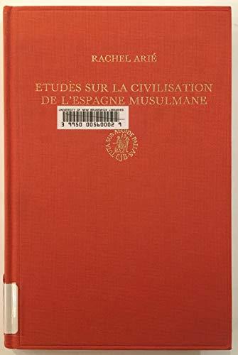 9789004091160: Etudes Sur LA Civilisation De L'Espagne Musulmane (Medieval Iberian Peninsula Texts and Studies Vol 6) (French Edition)
