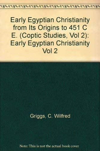 9789004091597: Early Egyptian Christianity: From Its Origins to 451 C E (Coptic Studies, Vol 2)