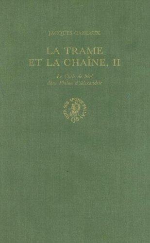 La Trame Et La Chaine: Le Cycle De Noe Dans Philon d Alexandrie II: II. Le Cycle De Noe Dans Philon...