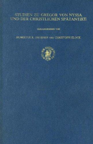 Studien Zu Gregor Von Nyssa Und Der Christlichen Spatantike (Supplements to Vigiliae Christianae ):...