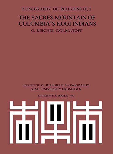 9789004092747: The Sacred Mountain of Colombia's Kogi Indians (Iconography of Religions, Section Ix, Vol 2)