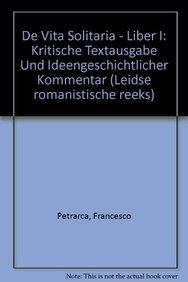 De Vita Solitaria. Buch I: Buch I. Kritische Textausgabe Und Ideengeschichtlicher Kommentar Von ...