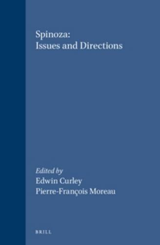 Spinoza: Issues and Directions: Proceedings of the Chicago Spinoza Conference, 1986 (Hardback)