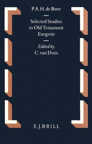 Selected Studies in Old Testament Exegesis (Hardback): P. A. H. De Boer