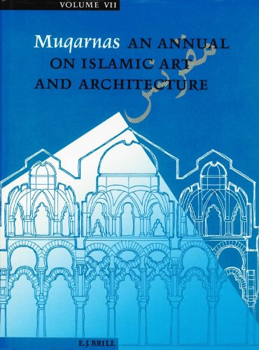 Muqarnas: An Annual on Islamic Art and Architecture, Vol. 7 (Muqarnas: An Annual on the Visual ...