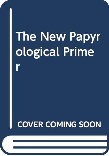 9789004093485: The New Papyrological Primer