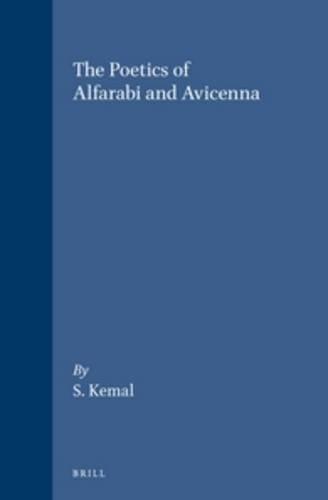 The Poetics of Alfarabi and Avicenna (Islamic Philosophy, Theology, and Science) (Islamic ...