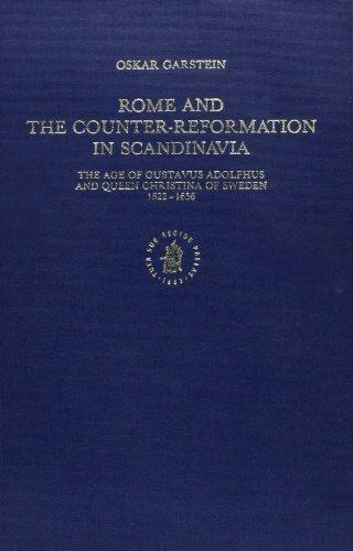 Rome and the Counter-Reformation in Scandinavia: The: Garstein, Oskar; Garstein,