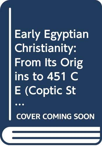 9789004094079: Early Egyptian Christianity: From Its Origins to 451 C E (Coptic Studies, 2)
