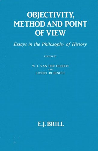 Objectivity, Method and Point of View: Essays in the Philosophy of History (Hardback)