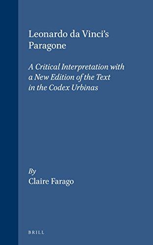 9789004094154: Leonardo Da Vinci's Paragone: A Critical Interpretation with a New Edition of the Text in the Codex Urbinas (Brill's Studies in Intellectual History) (English, Italian and Italian Edition)