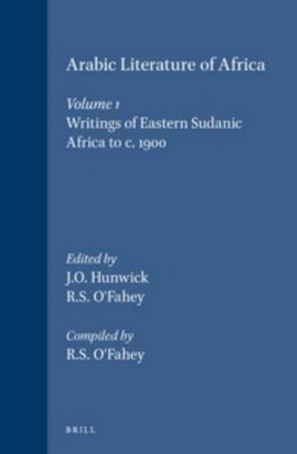 9789004094505: Arabic Literature of Africa: The Writings of Eastern Sudanic Africa (Handbook of Oriental Studies. the Near and) (Handbuch der Orientalistik. Erste Abteilung, der Nahe Und Mi)
