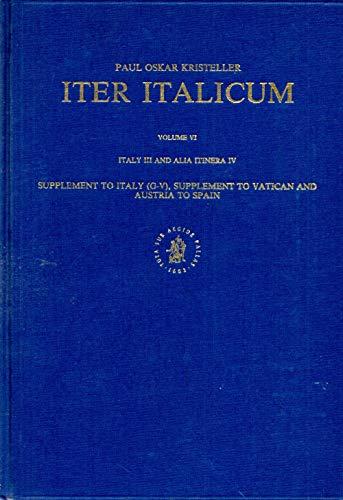 Iter Italicum Vol. 6 : Italy III: Kristeller, Paul O.