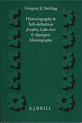 9789004095014: Historiography and Self-definition: Josephos, Luke-Acts and Apologetic Historiography (Novum Testamentum Supplements)