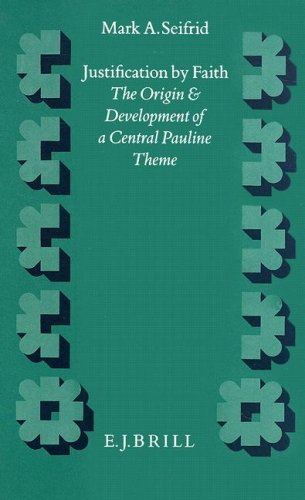 Justification by Faith: The Origin and Development: Mark A. Seifrid