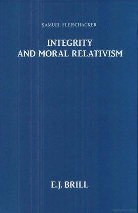 Integrity and Moral Relativism (Philosophy of History and Culture) - Professor of Philosophy Samuel Fleischacker