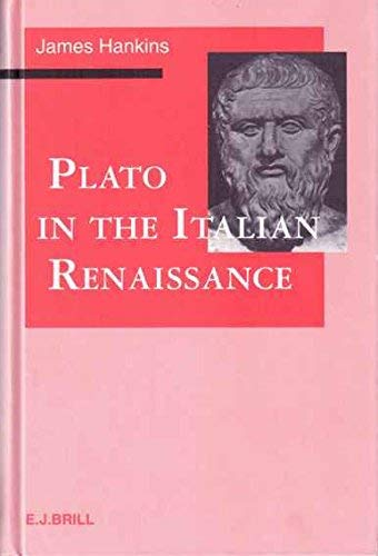 9789004095526: Plato in the Italian Renaissance (Columbia Studies in the Classical Tradition)