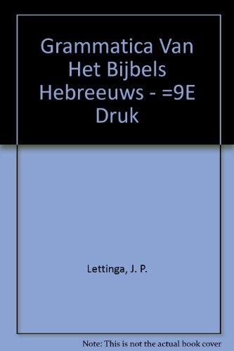 Grammatica Van Het Bijbels Hebreeuws - =9E: J. P. Lettinga