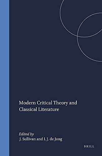 9789004095717: Modern Critical Theory and Classical Literature (Mnemosyne, Supplements)