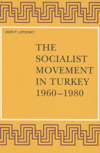 The Socialist Movement in Turkey, 1960-1980 (Hardback): Igor P Lipovsky