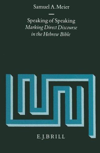 9789004096028: Speaking of Speaking: Making Direct Discourse in the Hebrew Bible (Supplements to Vetus Testamentum)