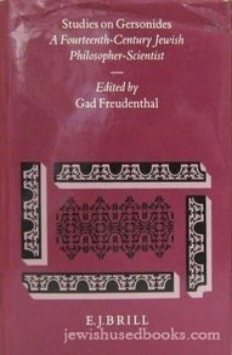Studies on Gersonides: A Fourteenth-Century Jewish Philosopher-Scientist (Collection de Travaux de ...