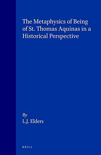 9789004096455: The Metaphysics of Being of St. Thomas Aquinas in a Historical Perspective (Studies in Human Society,)