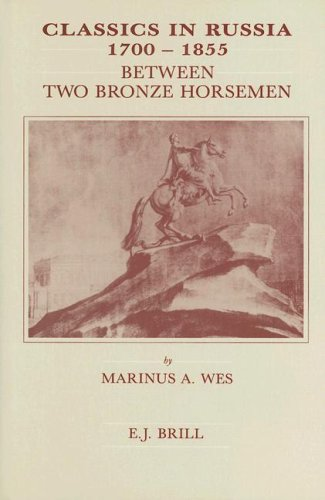 9789004096646: Classics in Russia 1700-1855: Between Two Bronze Horsemen (Brill's Studies in Intellectual History) (English and Dutch Edition)