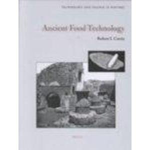 Ancient Food Technology (Technology and Change in History): Curtis, Robert I.
