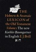 The Hebrew and Aramaic Lexicon of the: Koehler, Ludwig, Baumgartner,