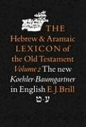002: The Hebrew and Aramaic Lexicon of: Ludwig Koehler; Walter