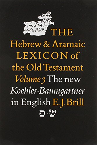 The Hebrew and Aramaic Lexicon of the: Ludwig Koehler, Walter