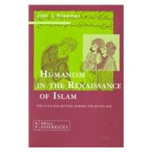 9789004097360: Humanism in the Renaissance of Islam: The Cultural Revival During the Buyid Age: The Cultural Revival During the Bayid Age