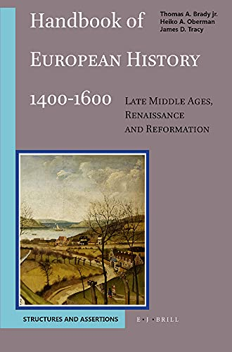 9789004097629: Handbook of European History 1400-1600: Late Middle Ages, Renaissance, and Reformation (2 Volumes) (v. 1 & 2)