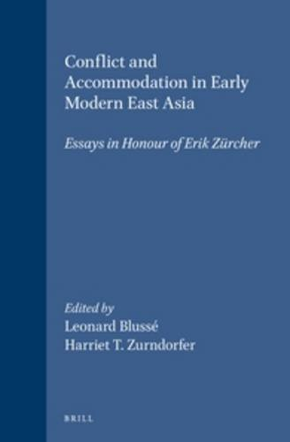 9789004097759: Conflict and Accommodation in Early Modern East Asia: Essays in Honour of Erik Z]rcher (Sinica Leidensia)
