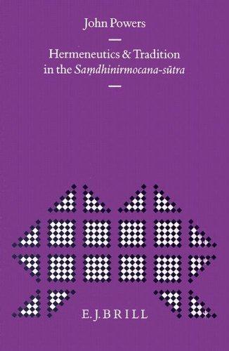 Hermeneutics and Tradition in the Samdhinirmocana-Sutra (Hardback): John Powers