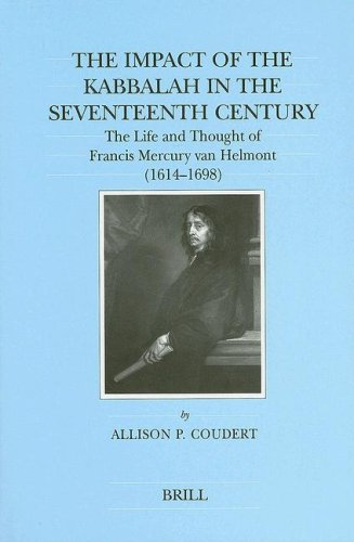 9789004098442: The Impact of the Kabbalah in the 17th Century: The Life and Thought of Francis Mercury Van Helmot, 1614-1698 (Brill's Series in Jewish Studies, 9)