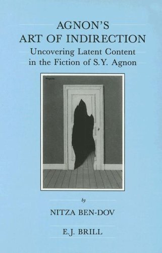Agnon s Art of Indirection: Uncovering Latent Content in the Fiction of S.Y.Agnon (Hardback): Nitza...