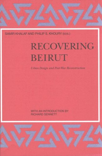9789004099111: Recovering Beirut: Urban Design and Post-War Reconstruction (Social, Economic and Political Studies of the Middle East an)