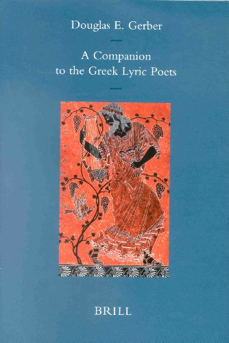 9789004099449: A Companion to the Greek Lyric Poets (Mnemosyne, Bibliotheca Classica Batava Supplementum)