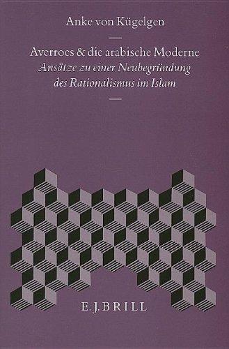 Averroes und die arabische Moderne : Ansätze zu einer Neubegründung des Rationalismus im ...