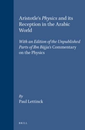 9789004099609: Aristotle's Physics and Its Reception in the Arabic World: With an Edition of the Unpublished Parts of Ibn Bājja's Commentary on the Physics ... (English and Arabic Edition)