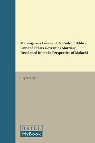 9789004099777: Marriage As a Covenant: A Study of Biblical Law and Ethics Governing Marriage Developed from the Perpsective of Malachi (Supplements to Vetus Testam)